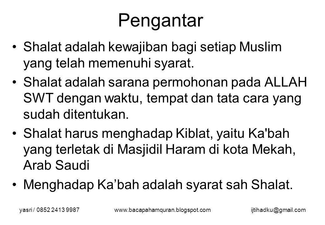 Pengantar Shalat adalah kewajiban bagi setiap Muslim yang telah memenuhi syarat.
