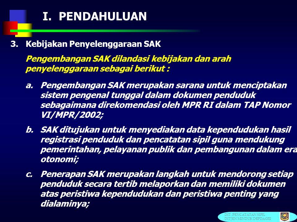 I. PENDAHULUAN 3. Kebijakan Penyelenggaraan SAK