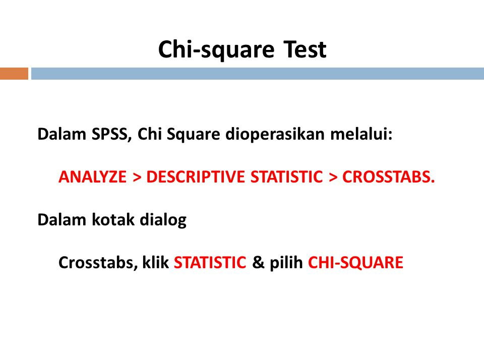 Chi-square Test Dalam SPSS, Chi Square dioperasikan melalui: