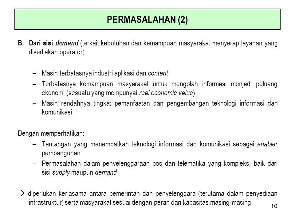PERMASALAHAN (2) B. Dari sisi demand (terkait kebutuhan dan kemampuan masyarakat menyerap layanan yang disediakan operator)
