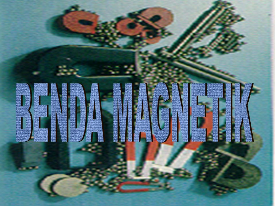 BENDA MAGNETIK