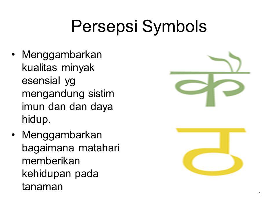 Persepsi Symbols Menggambarkan kualitas minyak esensial yg mengandung sistim imun dan dan daya hidup.
