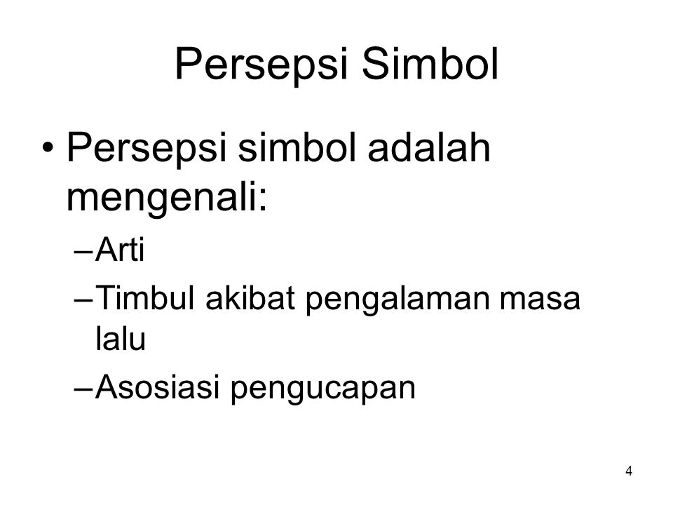 Persepsi Simbol Persepsi simbol adalah mengenali: Arti