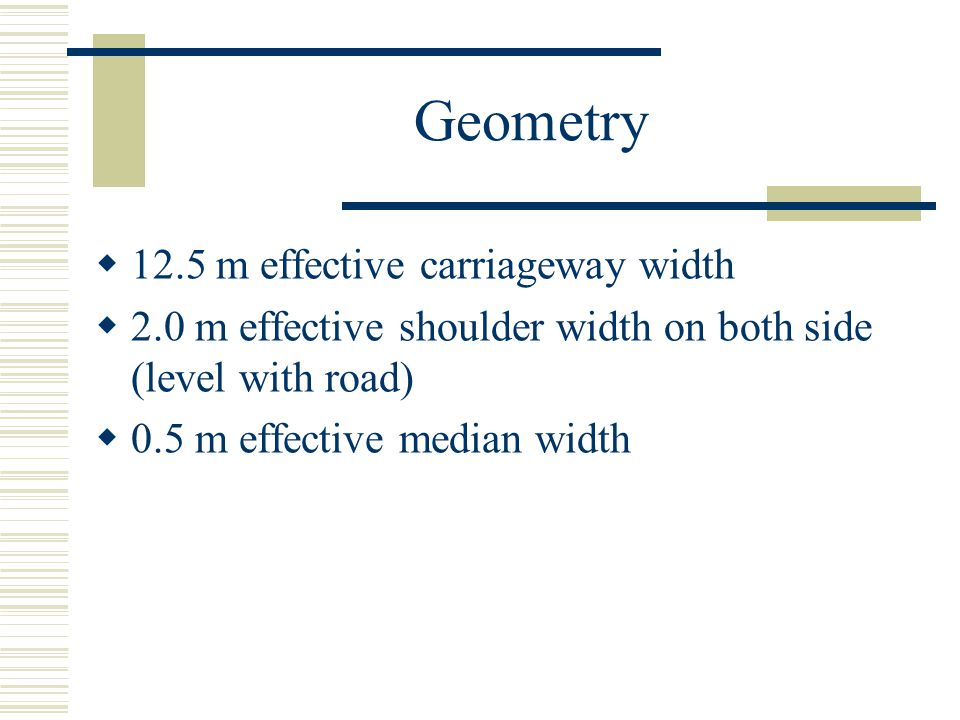 Geometry 12.5 m effective carriageway width