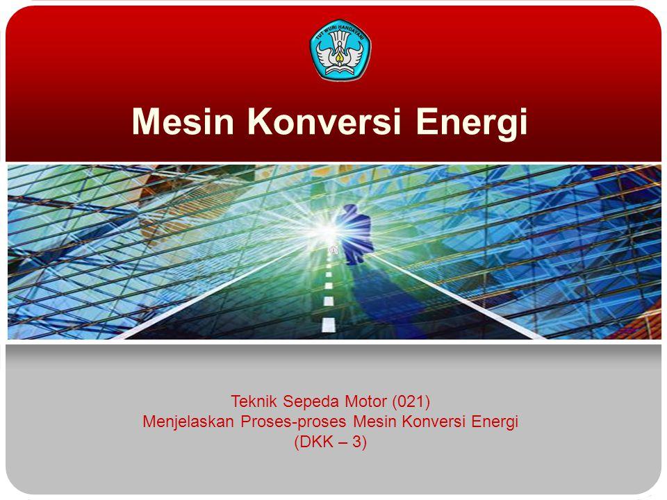 Menjelaskan Proses-proses Mesin Konversi Energi