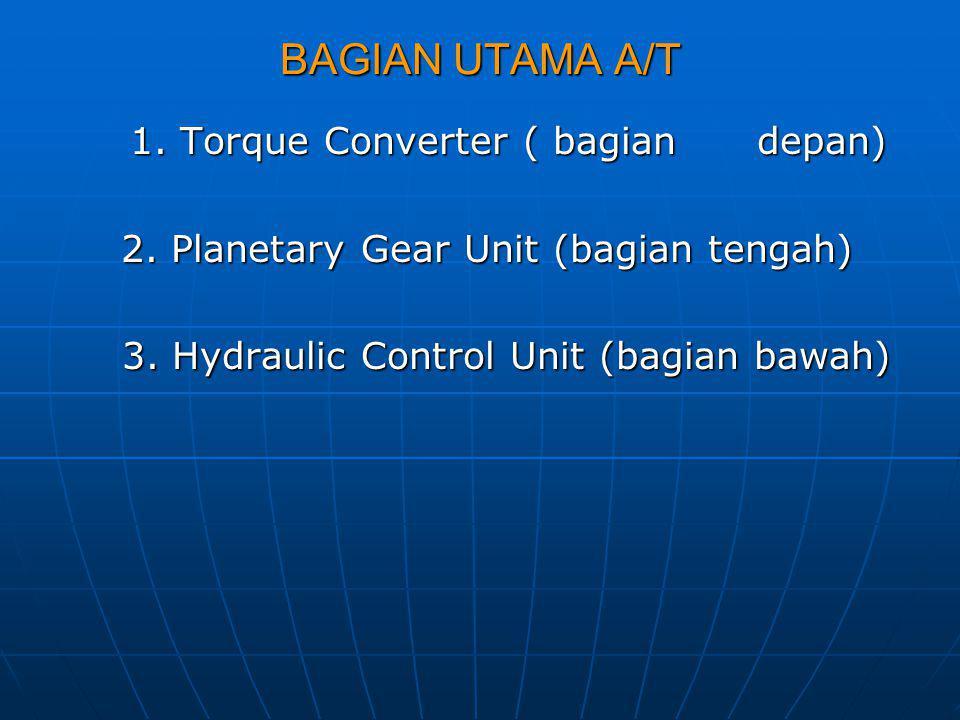 BAGIAN UTAMA A/T 2. Planetary Gear Unit (bagian tengah)