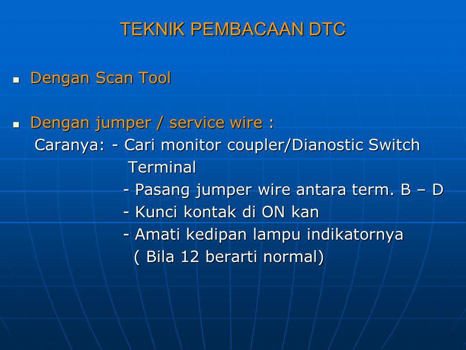 TEKNIK PEMBACAAN DTC Dengan Scan Tool Dengan jumper / service wire :