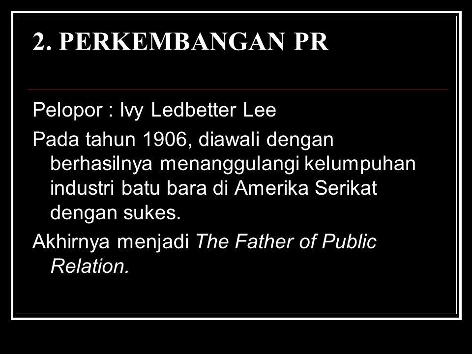2. PERKEMBANGAN PR Pelopor : Ivy Ledbetter Lee