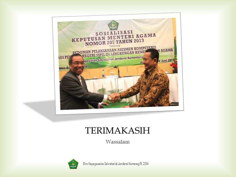 TERIMAKASIH Wassalam Biro Kepegawaian Sekretariat Jenderal Kemenag RI, 2014