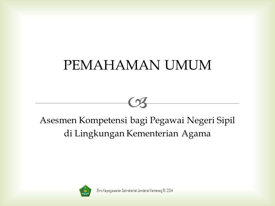 PEMAHAMAN UMUM Asesmen Kompetensi bagi Pegawai Negeri Sipil