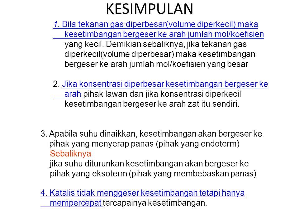 KESIMPULAN 1. Bila tekanan gas diperbesar(volume diperkecil) maka