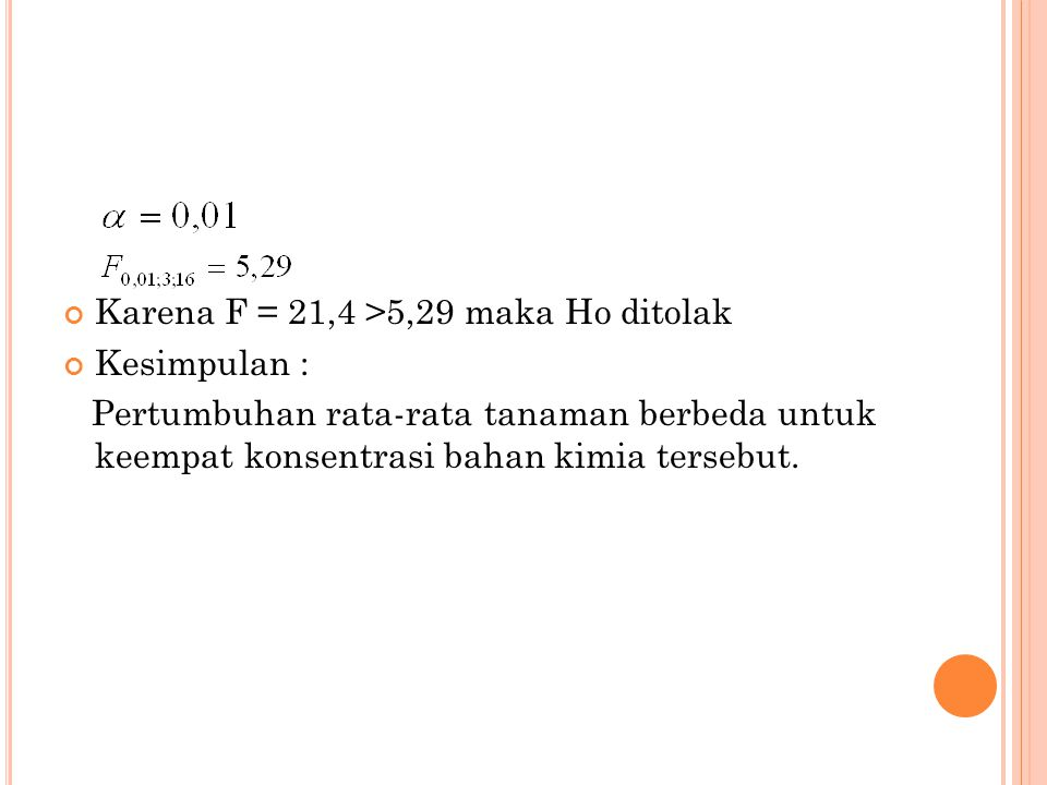 Karena F = 21,4 >5,29 maka Ho ditolak