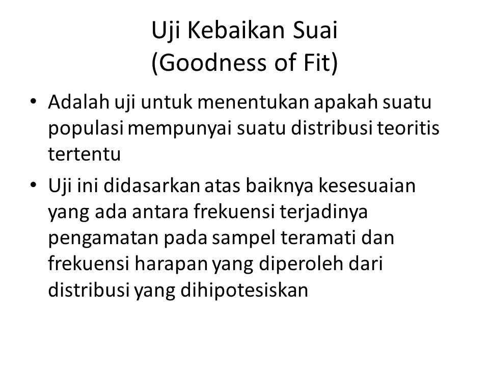 Uji Kebaikan Suai (Goodness of Fit)