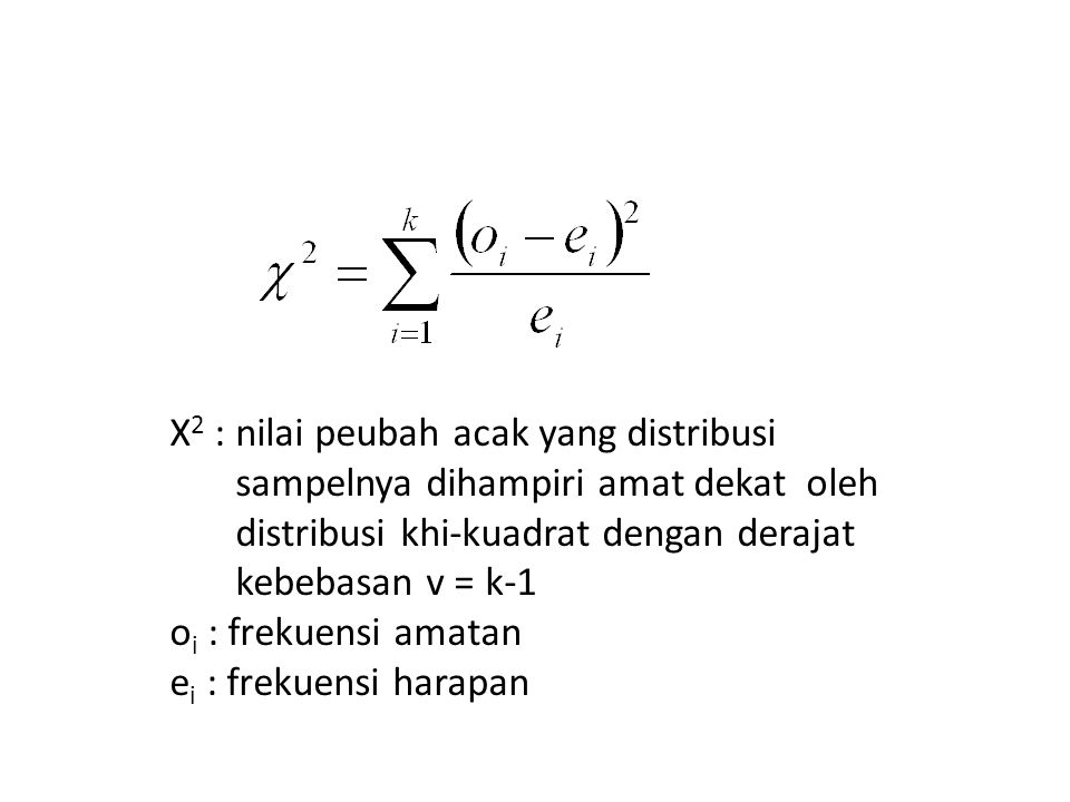 X2 : nilai peubah acak yang distribusi