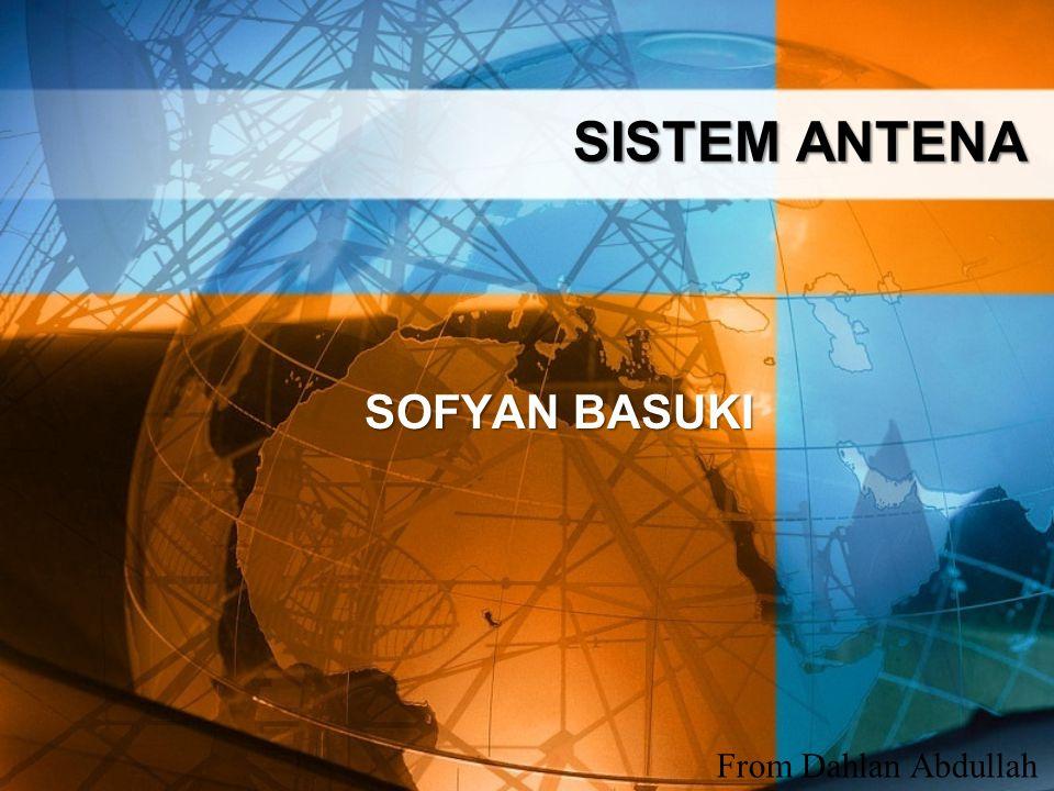 SISTEM ANTENA SOFYAN BASUKI From Dahlan Abdullah