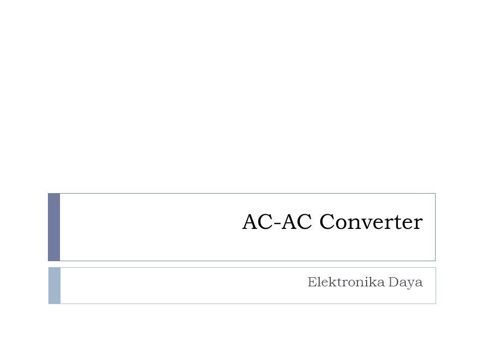 AC-AC Converter Elektronika Daya