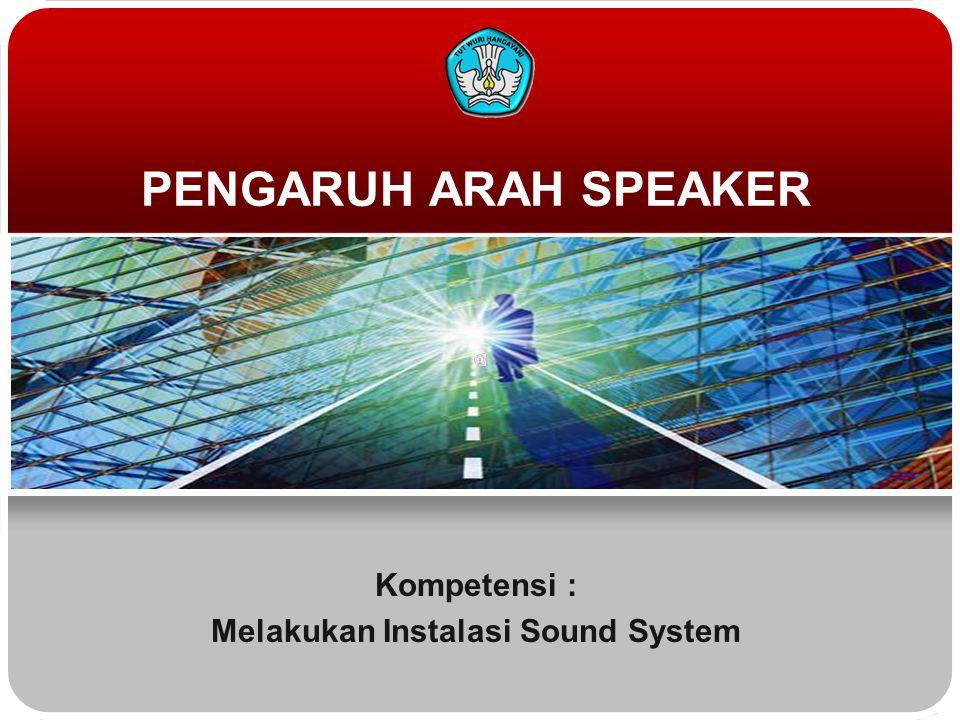 Kompetensi : Melakukan Instalasi Sound System
