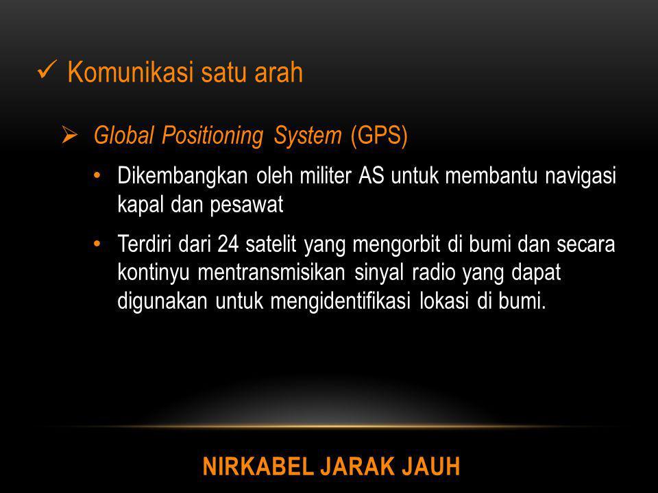 Komunikasi satu arah Global Positioning System (GPS)
