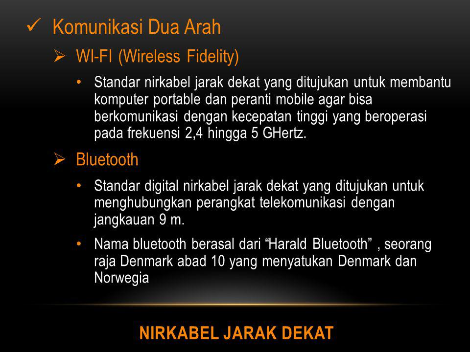 Komunikasi Dua Arah WI-FI (Wireless Fidelity) Bluetooth