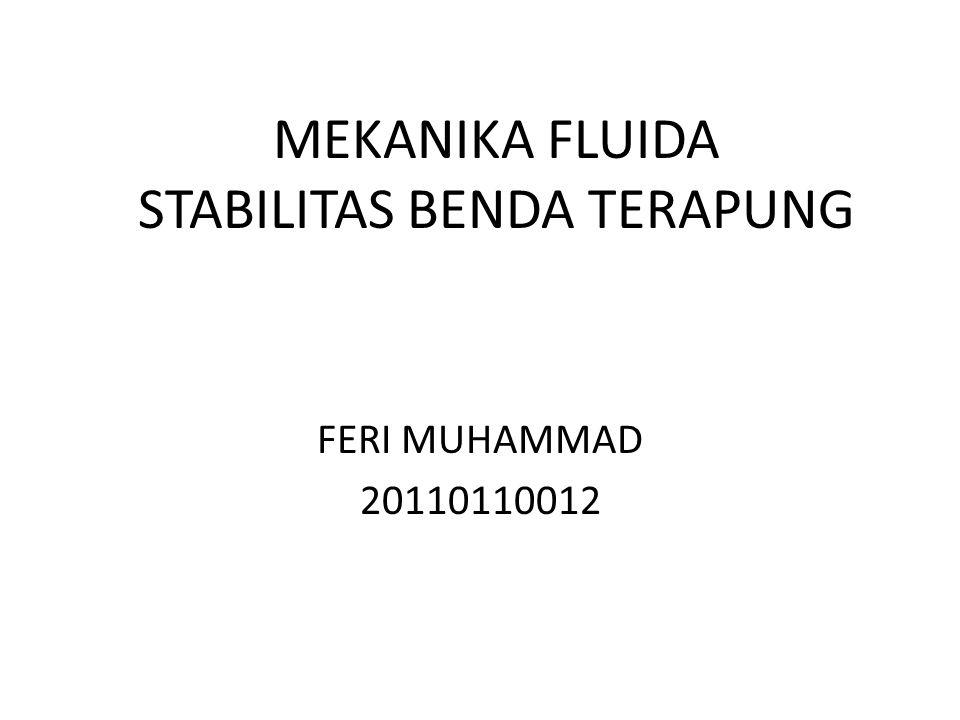 MEKANIKA FLUIDA STABILITAS BENDA TERAPUNG