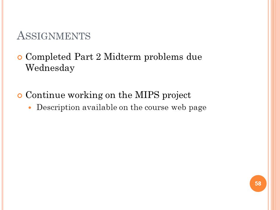 Assignments Completed Part 2 Midterm problems due Wednesday