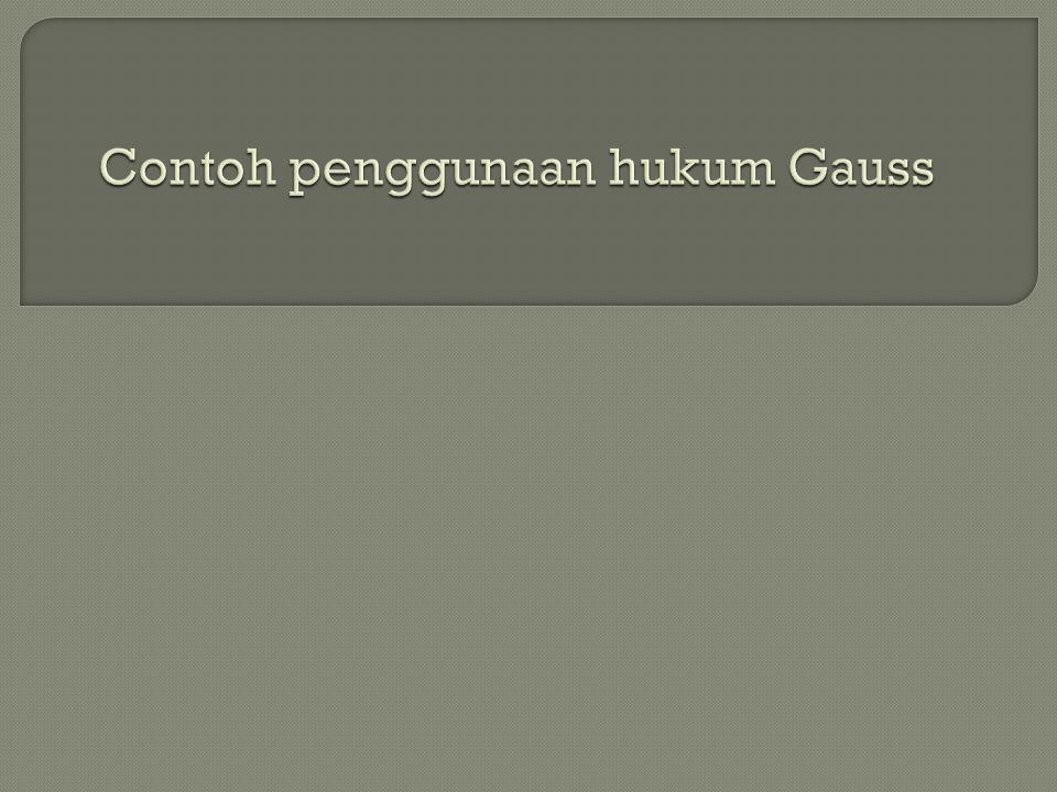 Contoh penggunaan hukum Gauss