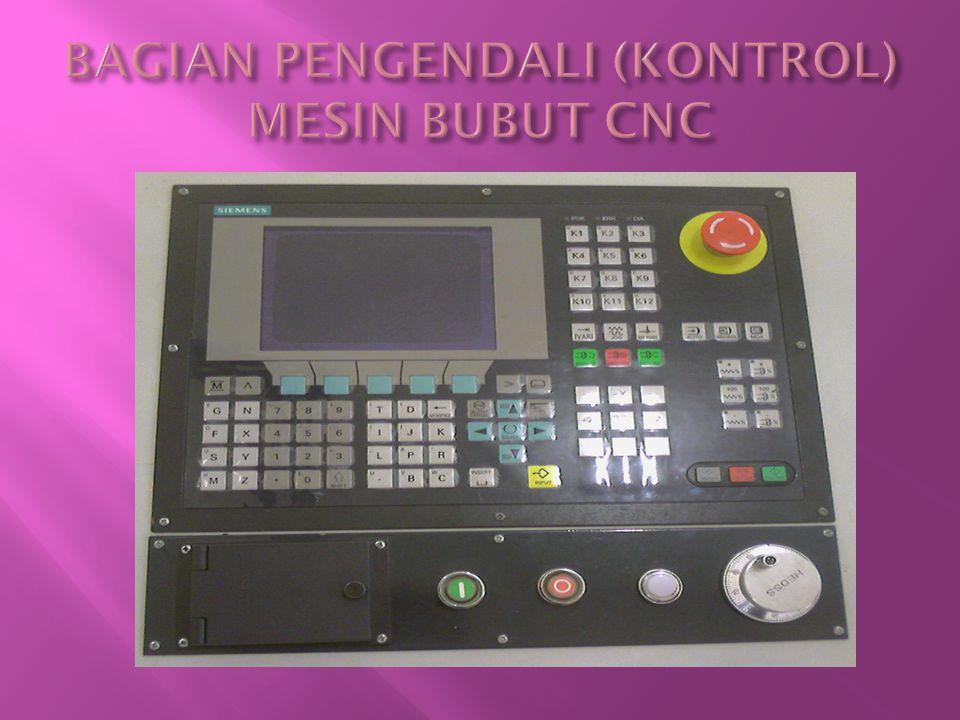 BAGIAN PENGENDALI (KONTROL) MESIN BUBUT CNC