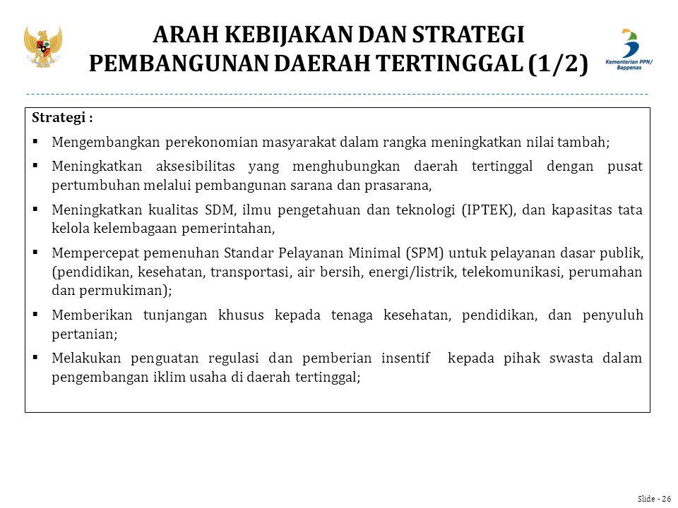 ARAH KEBIJAKAN DAN STRATEGI PEMBANGUNAN DAERAH TERTINGGAL (1/2)