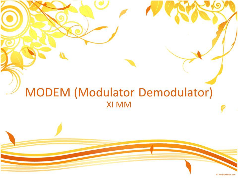 MODEM (Modulator Demodulator)