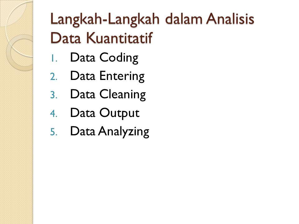 Langkah-Langkah dalam Analisis Data Kuantitatif