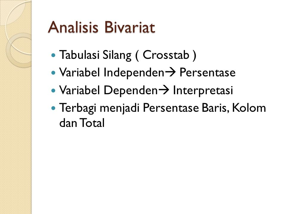 Analisis Bivariat Tabulasi Silang ( Crosstab )