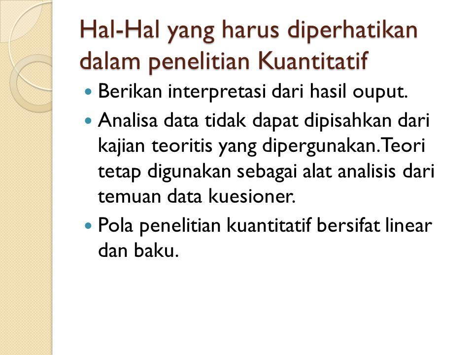 Hal-Hal yang harus diperhatikan dalam penelitian Kuantitatif