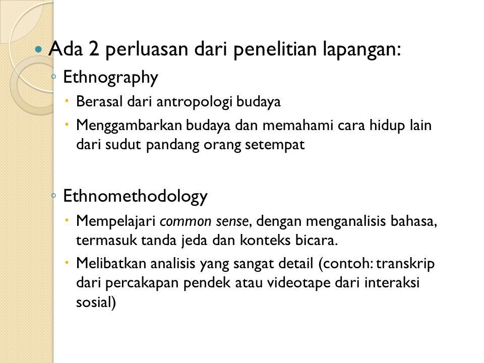 Ada 2 perluasan dari penelitian lapangan: