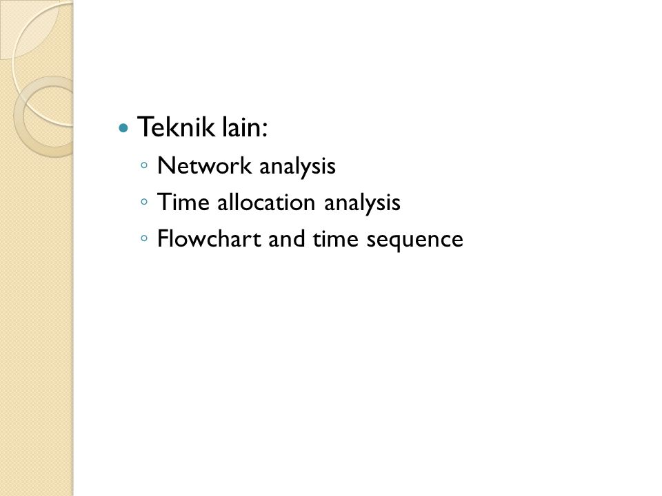 Teknik lain: Network analysis Time allocation analysis