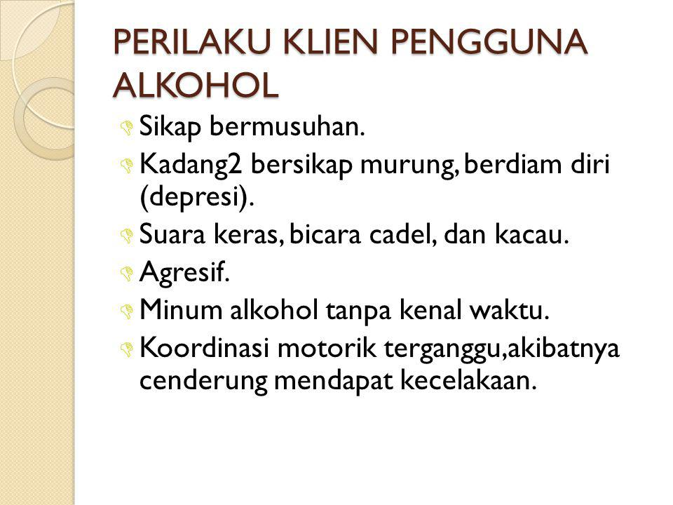 PERILAKU KLIEN PENGGUNA ALKOHOL