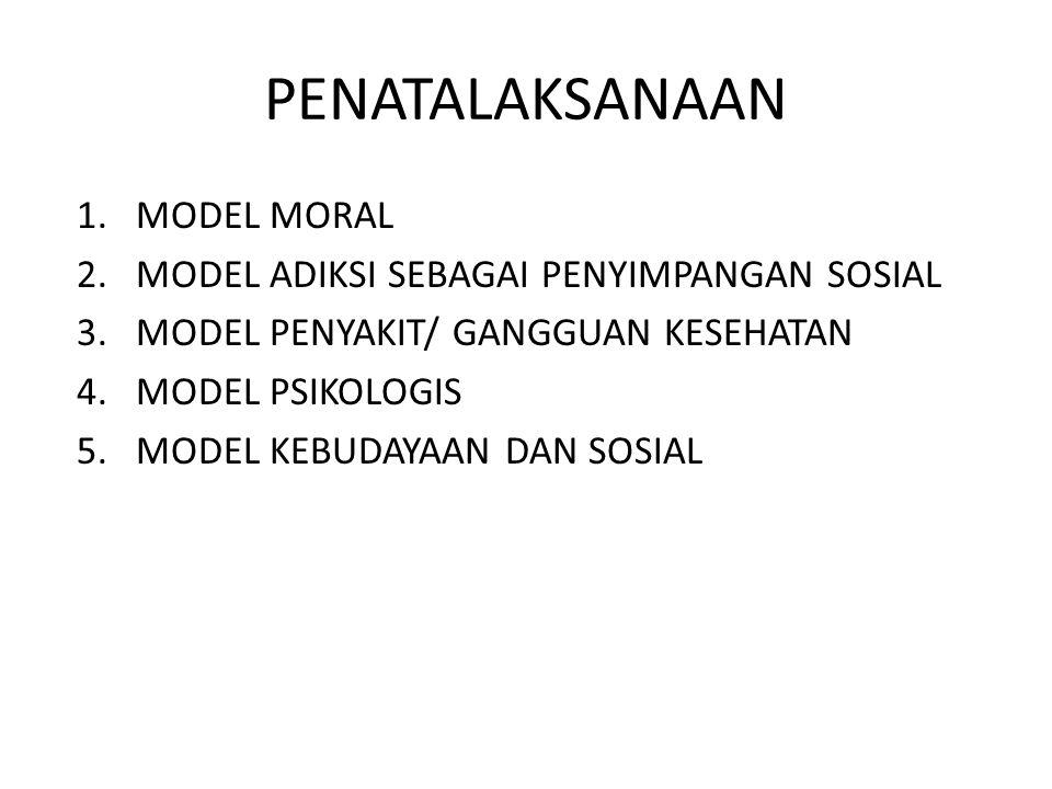 PENATALAKSANAAN MODEL MORAL MODEL ADIKSI SEBAGAI PENYIMPANGAN SOSIAL