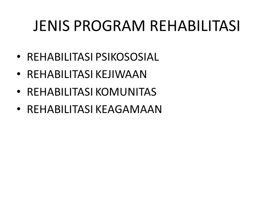 JENIS PROGRAM REHABILITASI