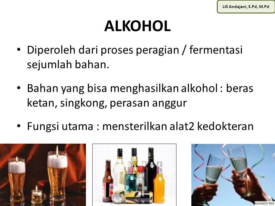 ALKOHOL Diperoleh dari proses peragian / fermentasi sejumlah bahan.