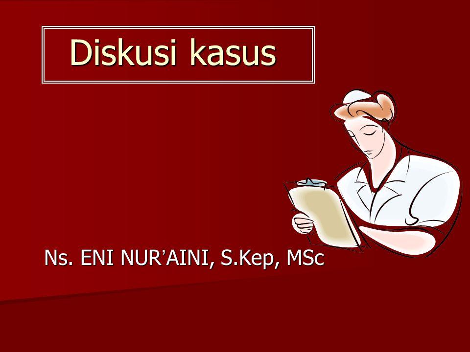 Ns. ENI NUR'AINI, S.Kep, MSc
