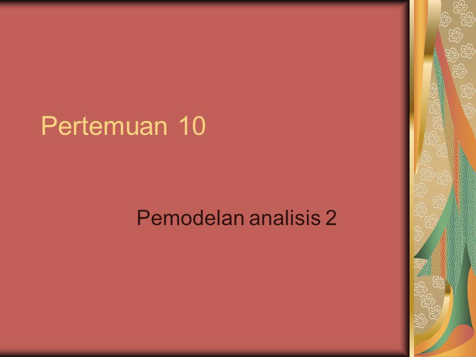 Pertemuan 10 Pemodelan analisis 2