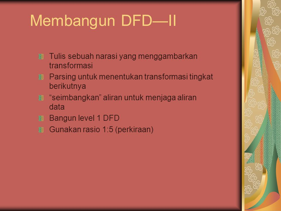 Membangun DFD—II Tulis sebuah narasi yang menggambarkan transformasi