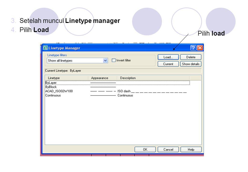 Setelah muncul Linetype manager