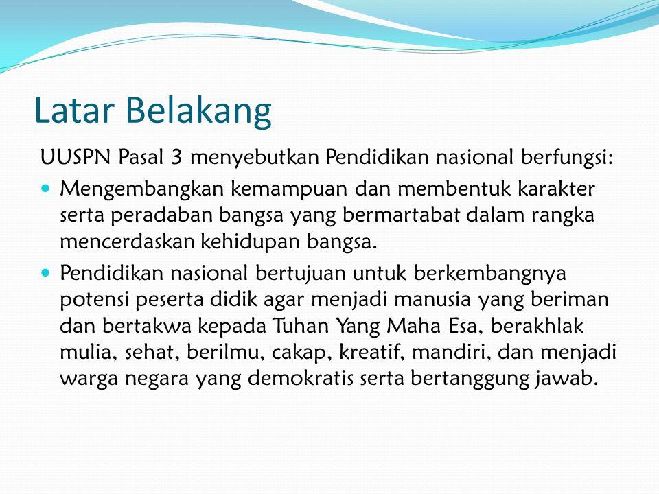 Latar Belakang UUSPN Pasal 3 menyebutkan Pendidikan nasional berfungsi: