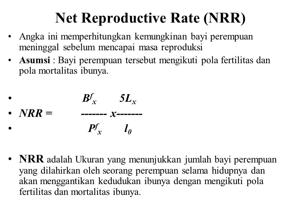 Net Reproductive Rate (NRR)