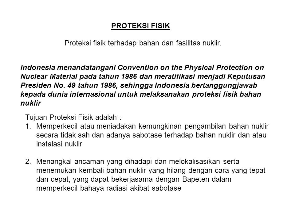 PROTEKSI FISIK Proteksi fisik terhadap bahan dan fasilitas nuklir.
