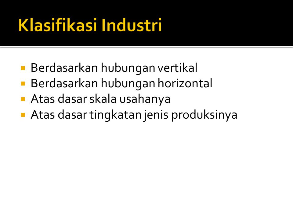 Klasifikasi Industri Berdasarkan hubungan vertikal