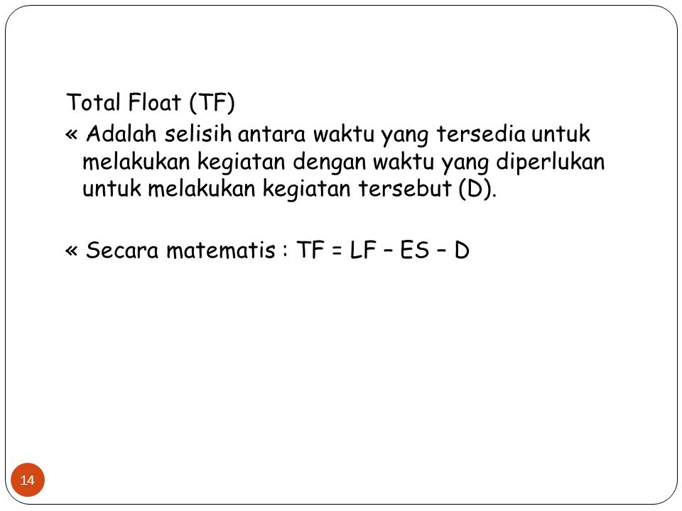 Total Float (TF)