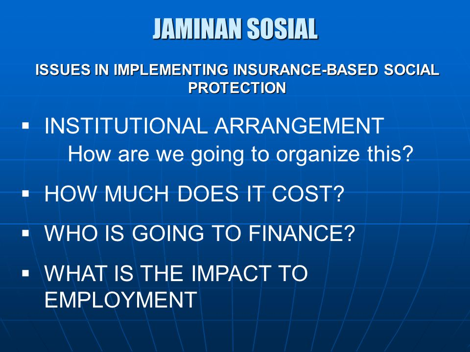 ISSUES IN IMPLEMENTING INSURANCE-BASED SOCIAL PROTECTION