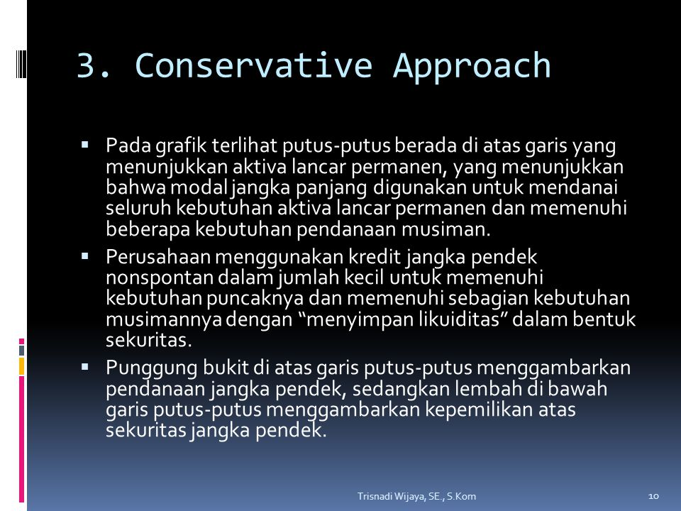 3. Conservative Approach
