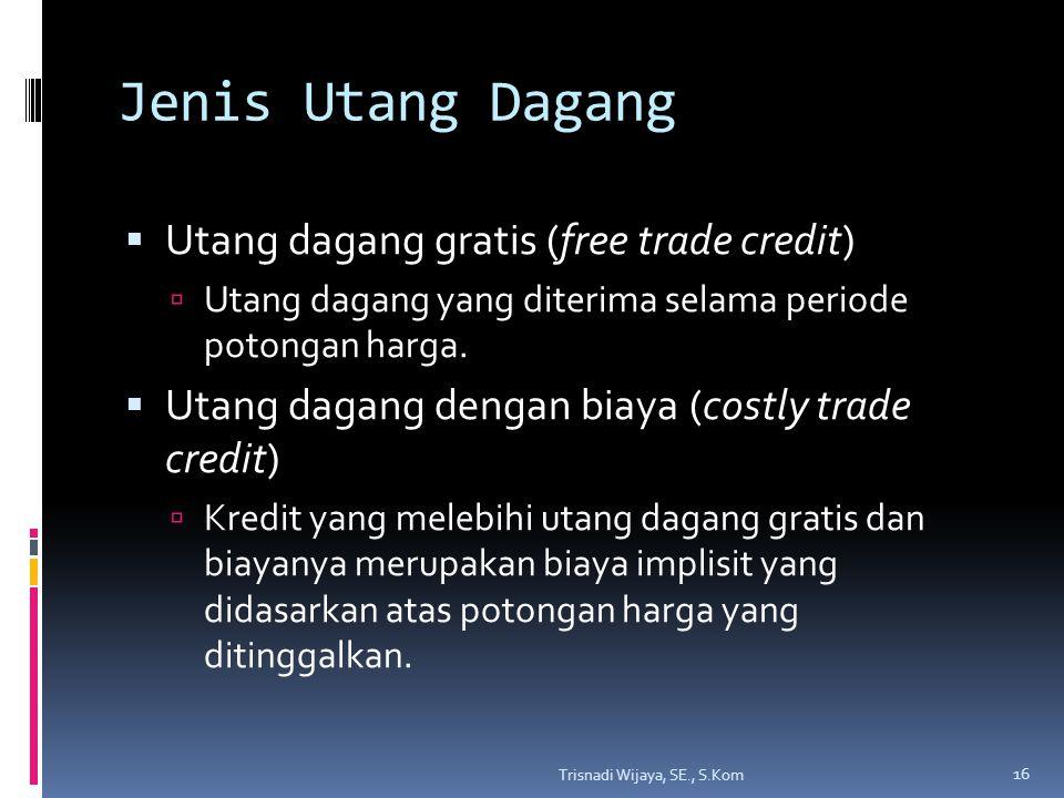Jenis Utang Dagang Utang dagang gratis (free trade credit)